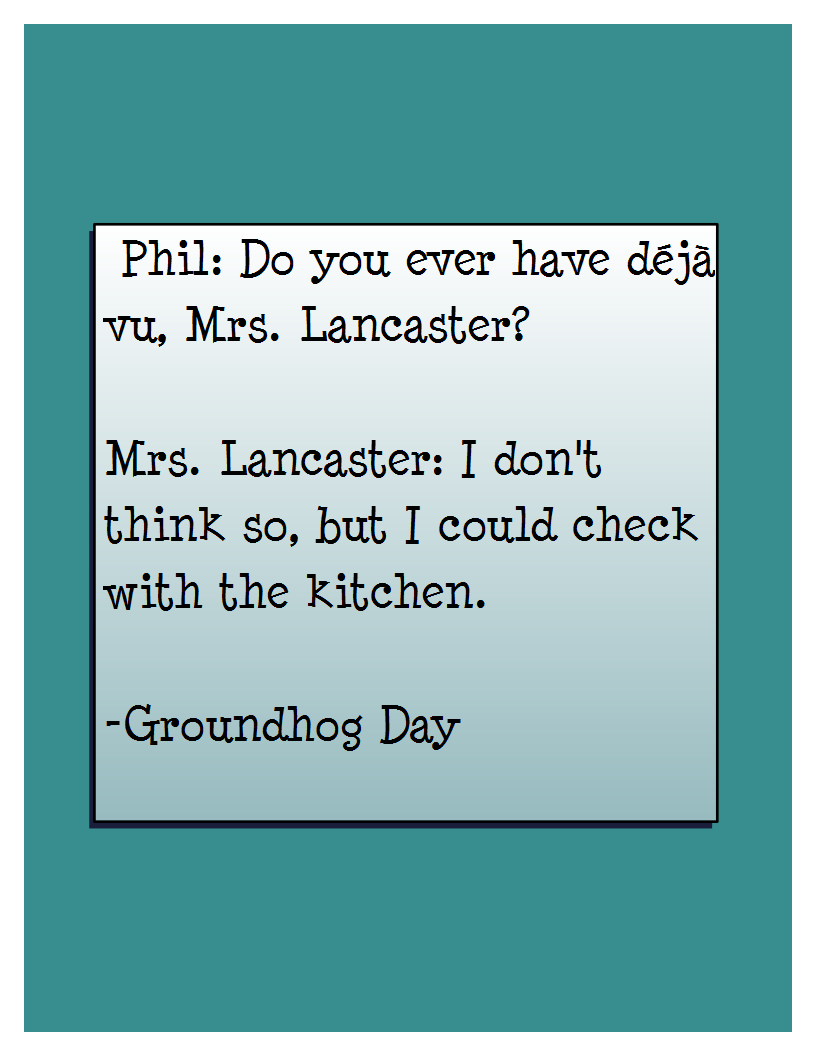 Groundhog Day Movie Quotes Movie Quote Archives  Joe Ditzel