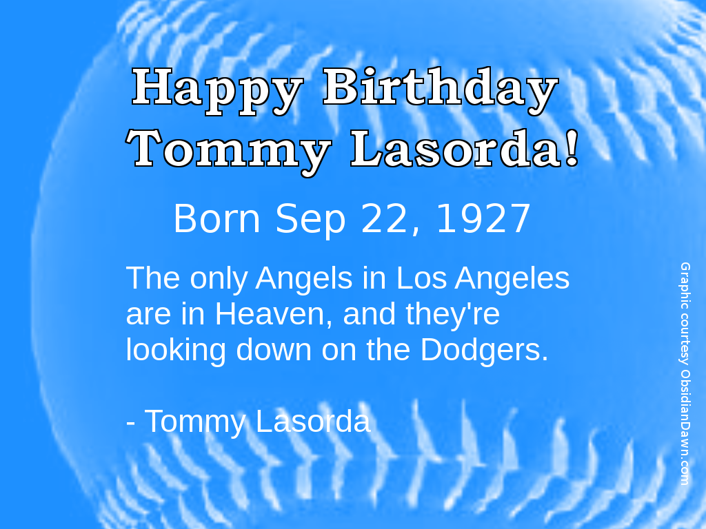 Happy Birthday Tommy Lasorda -- Sep 22