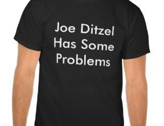 """Joe Ditzel Has Some Problems"" T-Shirt"