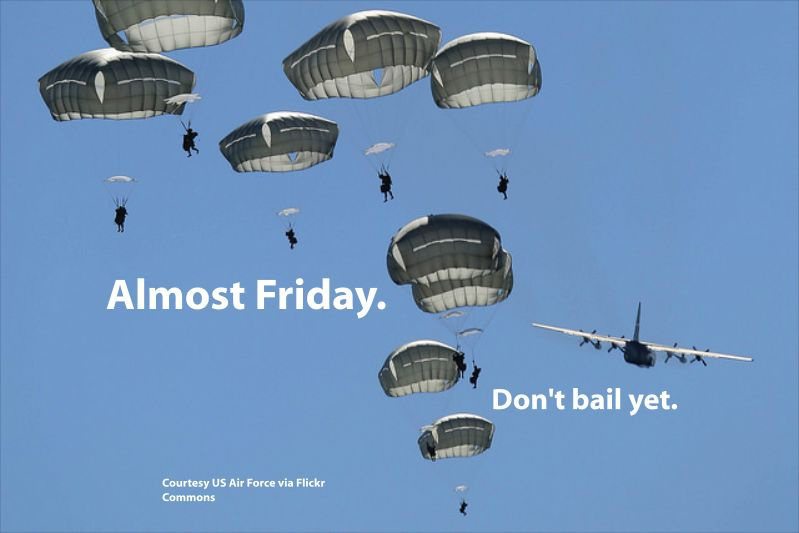 almost friday don't bail meme